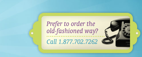 Prefer to order toothbrushes the old-fashioned way? Call 1-800-776-3948